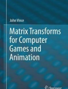 Awesome Matrix Transforms for Computer Games and Animation th Edition free download by John Vince ISBN with BooksBob