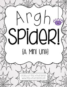"""Argh Spider!"" (free Mini Unit from Miss Kindergarten on TpT)"