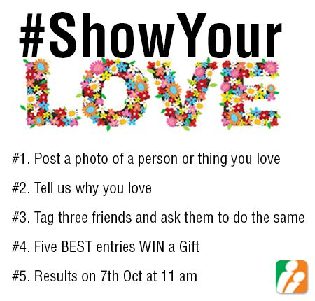 The world needs your love. Tell whom or what you love. Family, friend, celeb or a pet? Use #ShowYourLove TELL us WHY