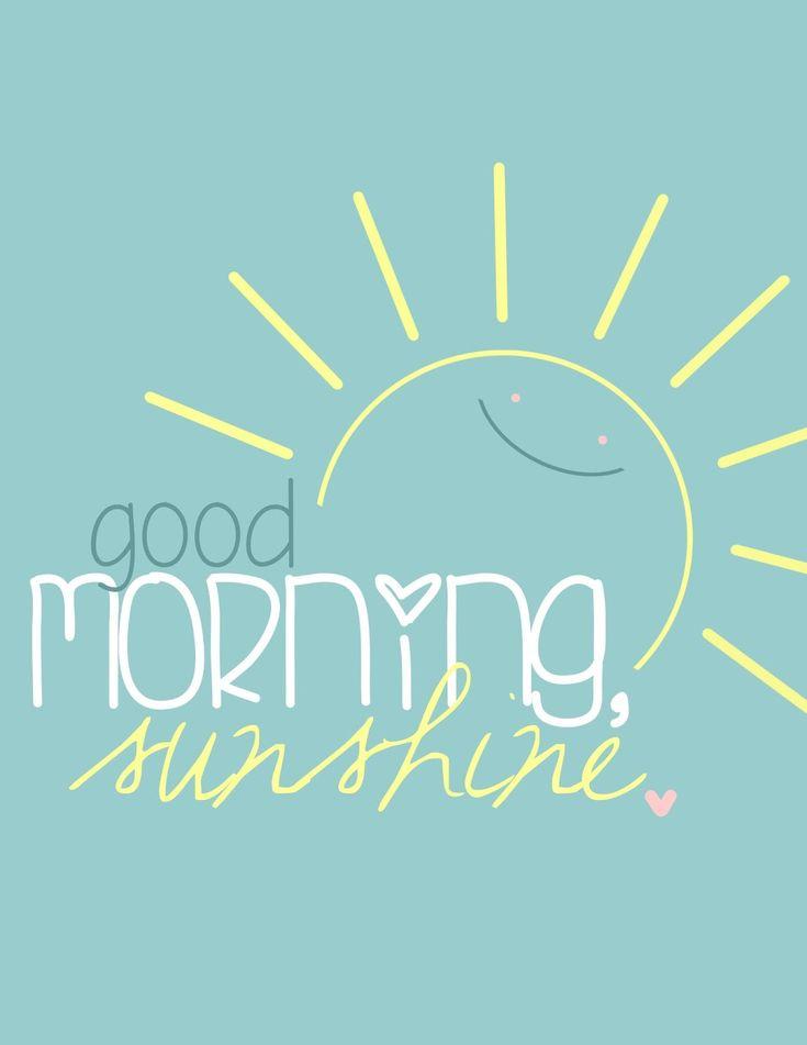 Good Morning Sunshine You Are My Sunshine : Die besten ideen zu good morning sunshine auf pinterest