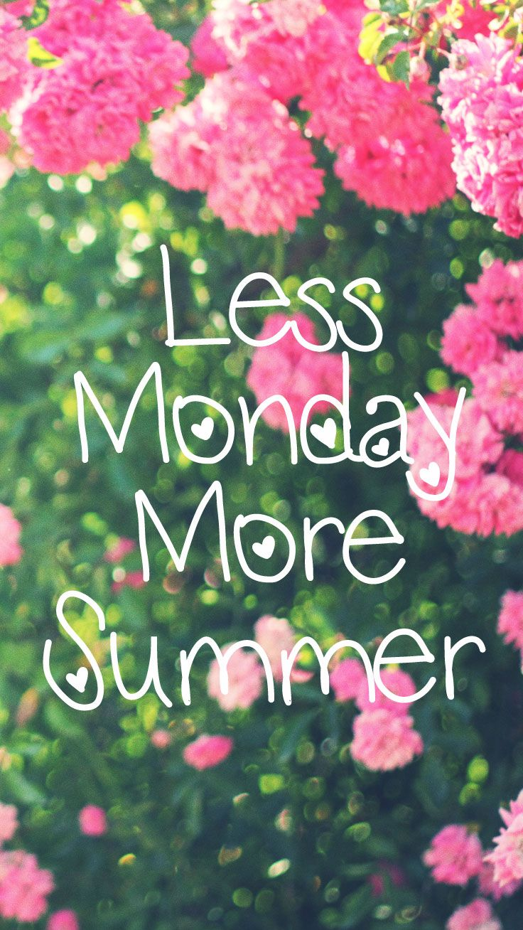 Less Monday More Summer Quote iPhone wallpaper ★ Download it at…