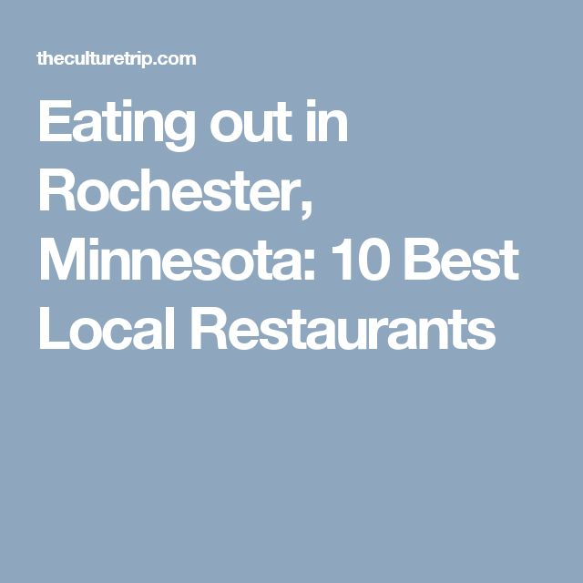 Eating out in Rochester, Minnesota: 10 Best Local Restaurants