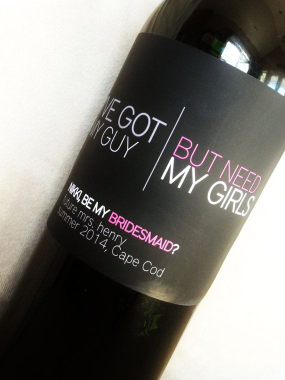 """personalized wine labels for the """"will you be my bridesmaid?"""" Done."""