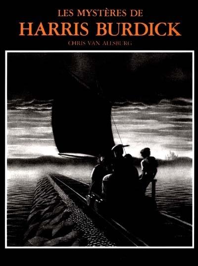 Les Mystères de Harris Burdick. ; Chris Van Allsburg. - Présentation de quatorze images étranges, bizarres, insolites, extraordinaires... en noir et blanc, pour rêver