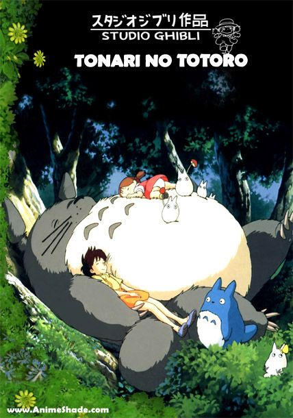 My Neighbour Totoro by Hayao Miyazaki (1988)  - When two girls move to the country to be near their ailing mother, they have adventures with the wonderous forest spirits who live nearby