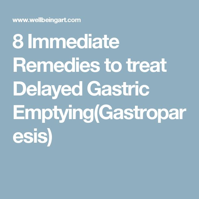 Natural Remedies For Delayed Gastric Emptying