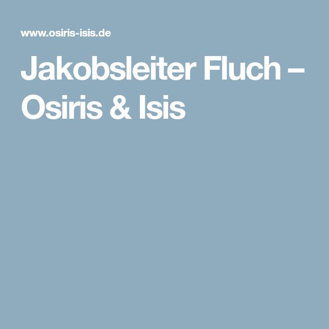 Jakobsleiter Fluch – Osiris & Isis