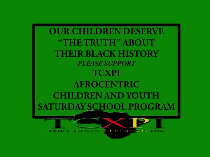 PLEASE SUPPORT The Chinue X Project, Inc. (TCXPI) Afrocentric Children and Youth Saturday School Program.  The Chinue X Project, Inc. Children and Youth Saturday School Program is being created as a supplement to public school education, which omits and distorts history.  https://fundly.com/the-chinue-x-project-inc-fundraiser# https://www.giveforward.com/…/tcxpi-afrocentric-children-an… https://life.indiegogo.com/fundraisers/tcxpi-afrocentric-children-and-youth-ssp