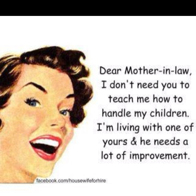 HAHA!!! Its A Good Thing I Love My Mother In Law But I