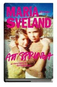 Att springa av Maria Sveland som skrev bitterfittan