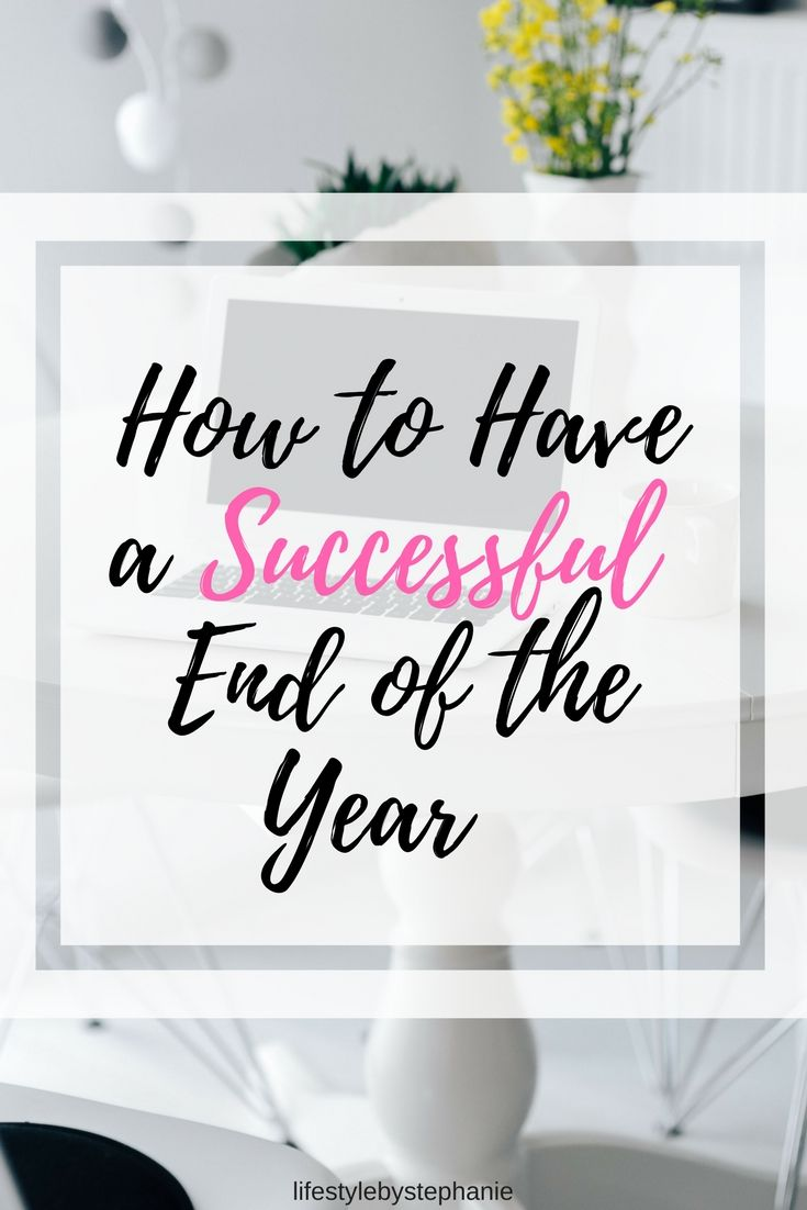 Learn How To Have The Most Successful & Happy End Of The Year. It's Not Too Late To Have A Productive, Happy & Successful Rest Of The Year.