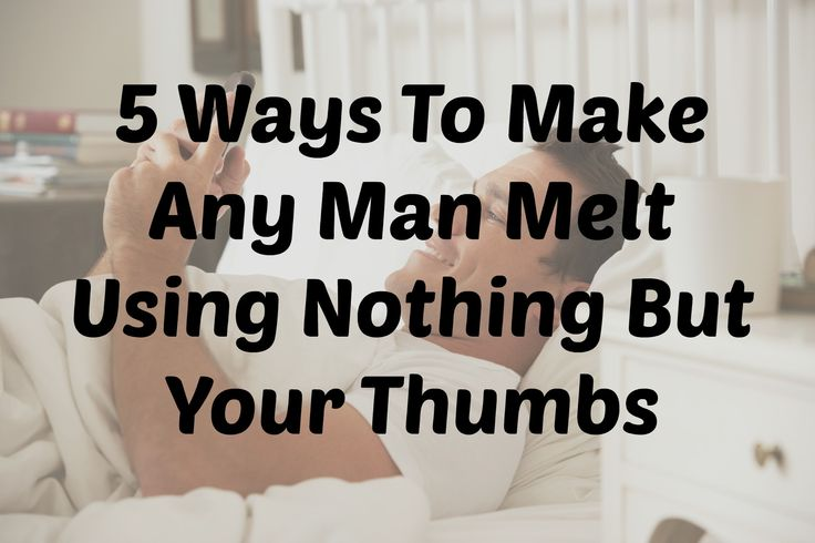 5 Ways To Make Any Man Melt Using Nothing But Your Thumbs - Have you ever made a man utterly melt and become putty in your hands just by using your thumbs? Well, you can! Here are 5 examples of text message flirting you SHOULD send to the guy you're with that will make him hungry for you, and 5 texts you should avoid that are total turn-offs! #texting #relationships #textmessaging #love #advice #texttheromanceback #michaelfiore