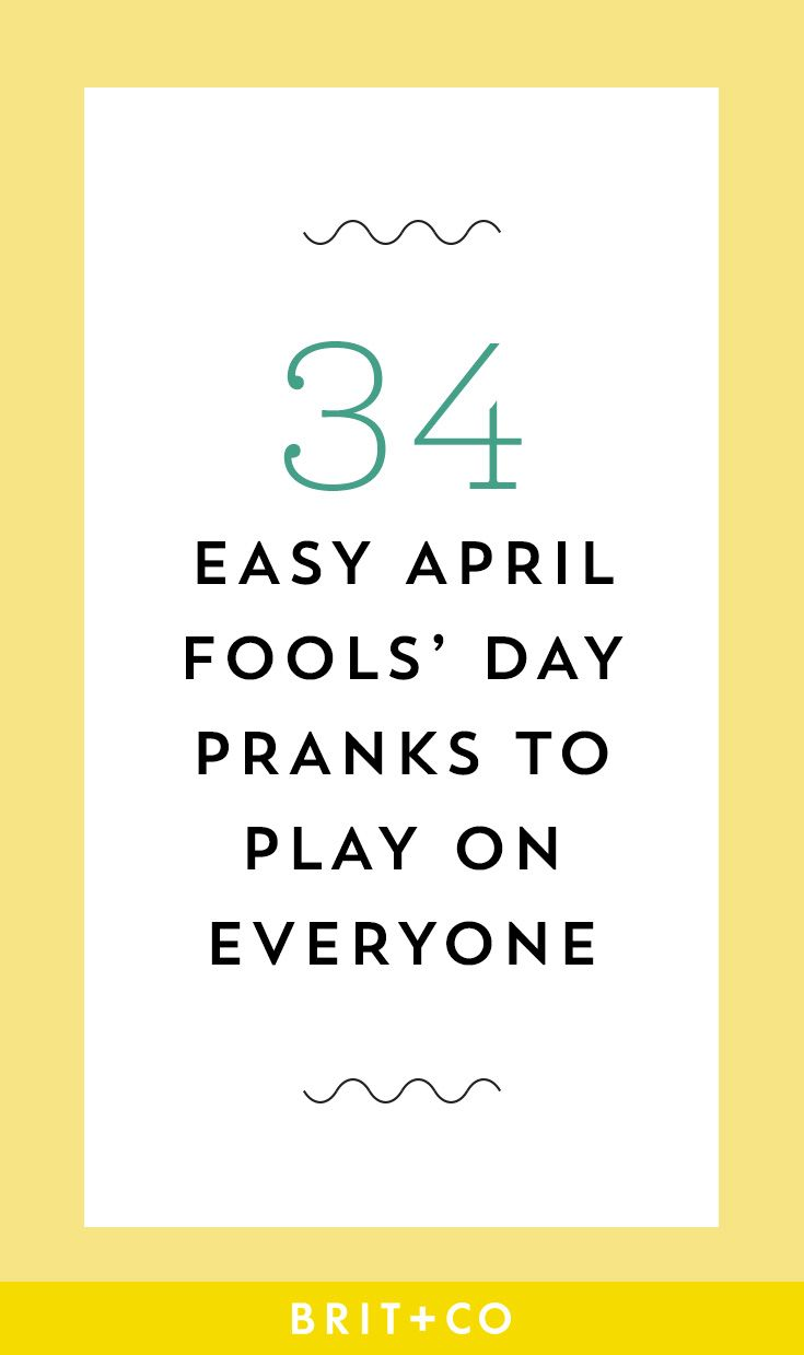 Bookmark these easy April Fools' Day pranks ideas for plenty of joke inspo when April 1 rolls around.