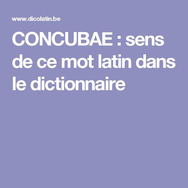 CONCUBAE :  sens de ce mot latin dans le dictionnaire