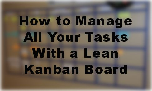 How we use a Kanban board to manage all of our business and personal tasks. #kanban #lean