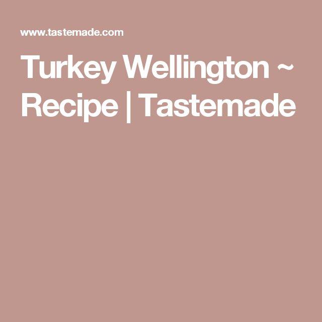 Turkey Wellington ~ Recipe | Tastemade