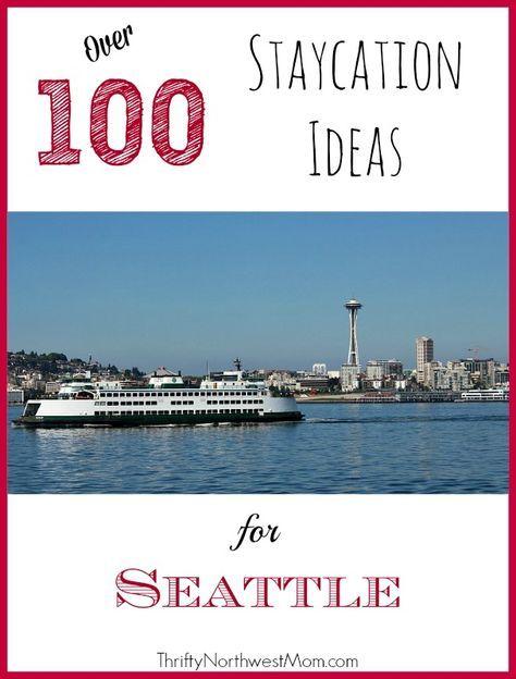 100 Staycation Ideas for Seattle