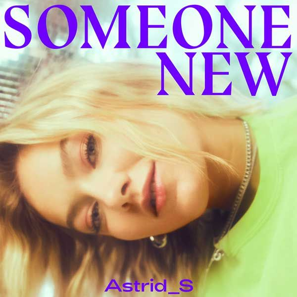 New Audio Astrid S Someone New With Images Astrid S Hip