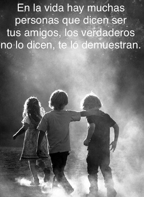 Los verdaderos amigos no lo dice, lo demuestran*