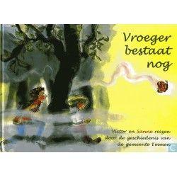 Boek: Vroeger bestaat nog; Victor en Sanne reizen door de geschiedenis van de gemeente Emmen. ISBN: 9789075115642 Prijs: 14,95 euro Verkrijgbaar bij www.RegioBoekWinkel.nl