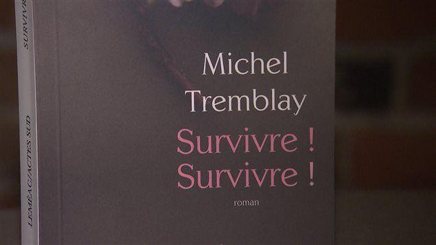 Survivre ! Survivre ! de Michel Tremblay