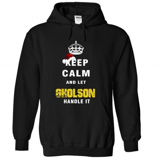 Keep Calm And Let GHOLSON Handle It #name #tshirts #GHOLSON #gift #ideas #Popular #Everything #Videos #Shop #Animals #pets #Architecture #Art #Cars #motorcycles #Celebrities #DIY #crafts #Design #Education #Entertainment #Food #drink #Gardening #Geek #Hair #beauty #Health #fitness #History #Holidays #events #Home decor #Humor #Illustrations #posters #Kids #parenting #Men #Outdoors #Photography #Products #Quotes #Science #nature #Sports #Tattoos #Technology #Travel #Weddings #Women