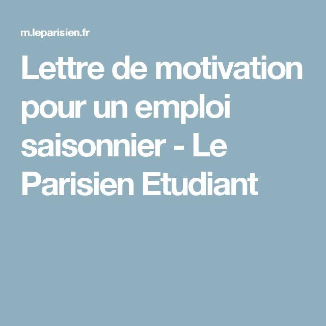 Lettre de motivation pour un emploi saisonnier - Le Parisien Etudiant