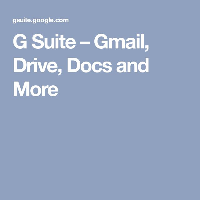 G Suite – Gmail, Drive, Docs and More