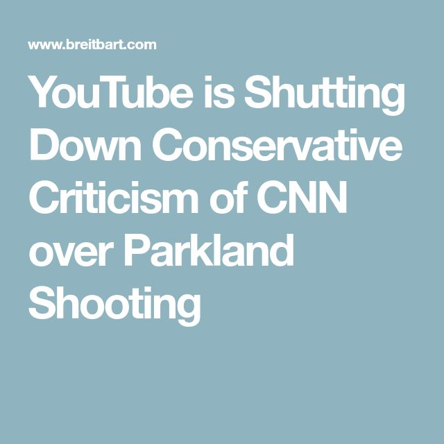 YouTube is Shutting Down Conservative Criticism of CNN over Parkland Shooting