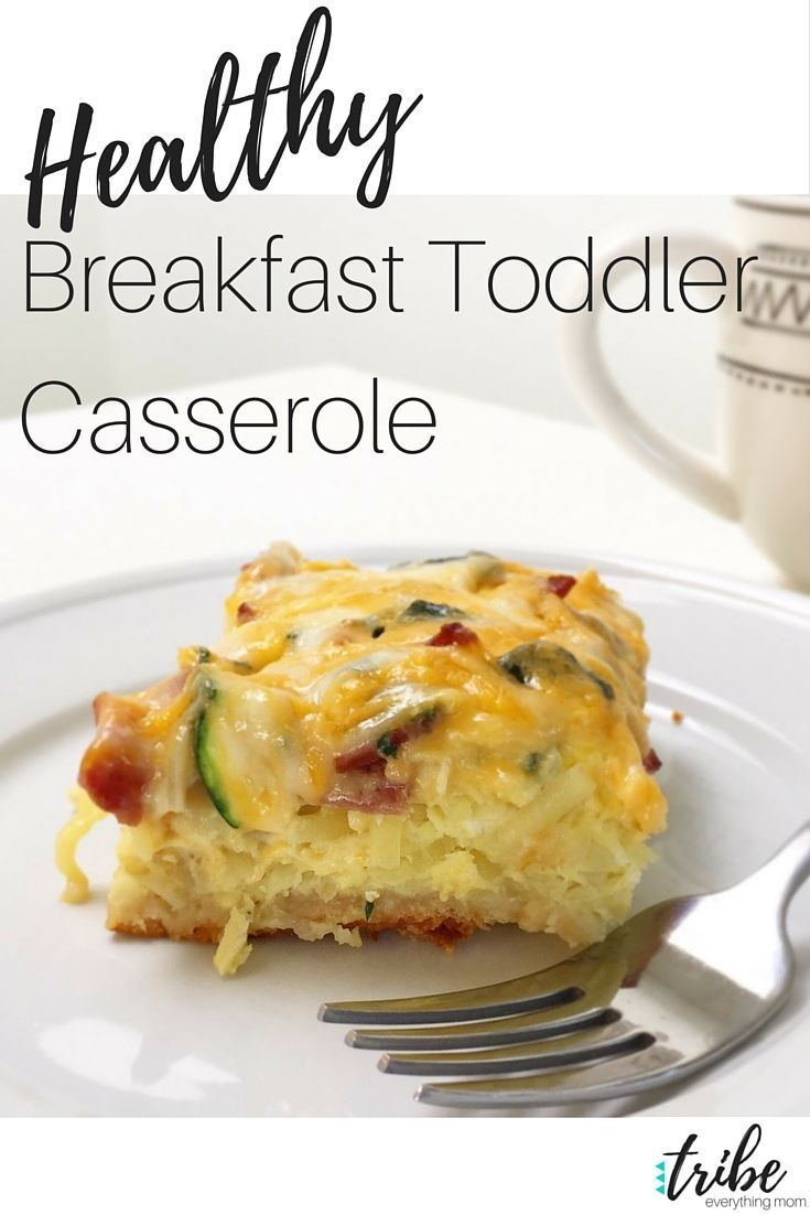 Healthy Breakfast Toddler Casserole - perfect for the whole family http://thetribemagazine.com/healthy-toddler-breakfast-casserole/