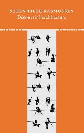 Découvrir l'architecture - Steen Eiler Rasmussen
