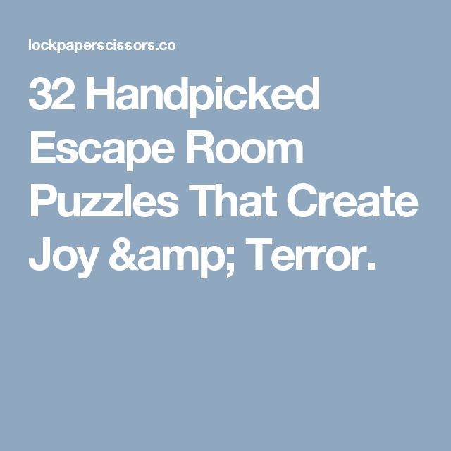 32 Handpicked Escape Room Puzzles That Create Joy & Terror.