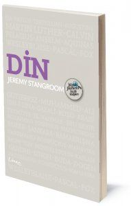 Büyük Fikirlerin Küçük Kitapları: Din | Jeremy Stangroom  | Çevirenler: Cengiz Batuk ve Süleyman Turan | ISBN: 978-975-251-015-9 | Ebat: 13x19 cm | 128 Sayfa