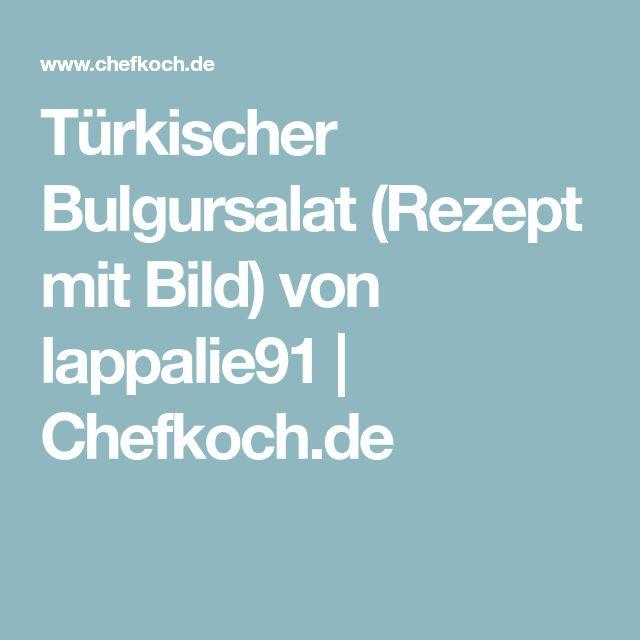 Türkischer Bulgursalat (Rezept mit Bild) von lappalie91 | Chefkoch.de
