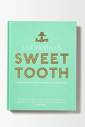 Lily Vanilli's Sweet Tooth, my amazing new baking book! Love.