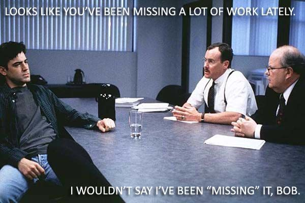 Office Space. One day I'll be saying this....