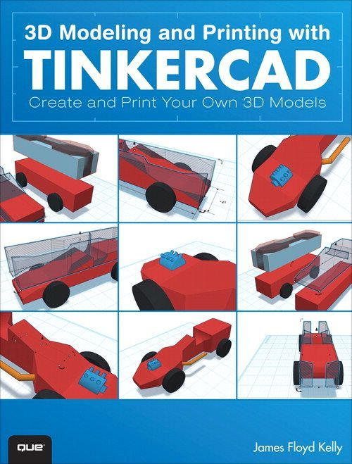 """James Floyd Kelly's """"3D Modeling and Printing with Tinkercad: Create and Print Your Own 3D Models"""" #3DThursday #3DPrinting"""