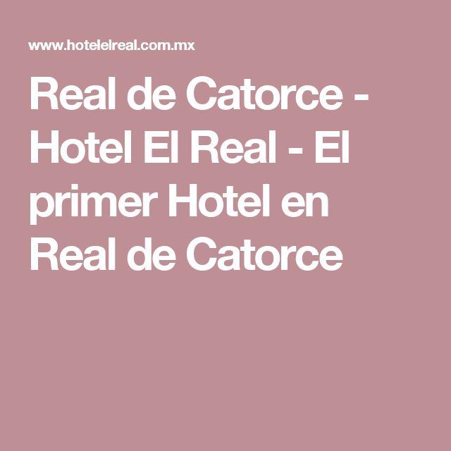 Real de Catorce - Hotel El Real - El primer Hotel en Real de Catorce