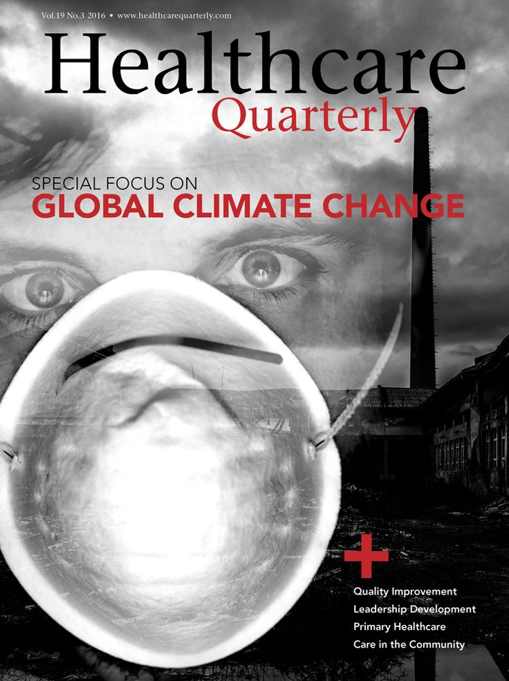 Healthcare Quarterly Vol. 19 No. 3 2016 | Special Focus On Global Climate Change