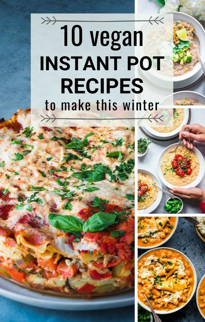 10 Vegan Instant Pot Recipes To Make This Winter Rainbow Plant Life In 2020 Vegan Instant Pot Recipes Instant Pot Recipes Pot Recipes