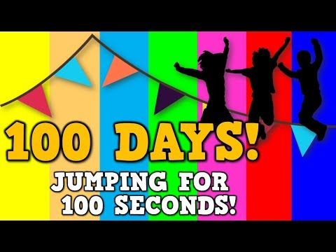 100 Days! (Jumping for 100 Seconds)  *song for the 100th day of school* - YouTube