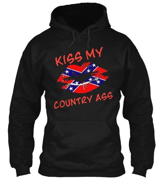 KISS MY COUNTRY ASS hoodie: -Goal must be reached for shirts to print. (You will NOT be charged if goal is not met) -You can pay with credit card or pay pal. -You will get your shirt 10-14 days after they start printing. You will also receive a tracking number to track your shirt.