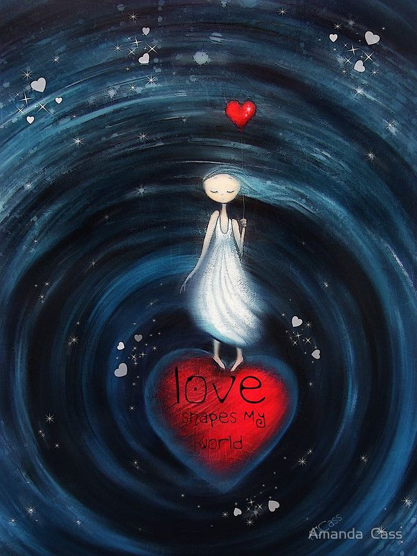 """""""Love Shapes My World"""" Art from the Heart by Amanda Cass"""