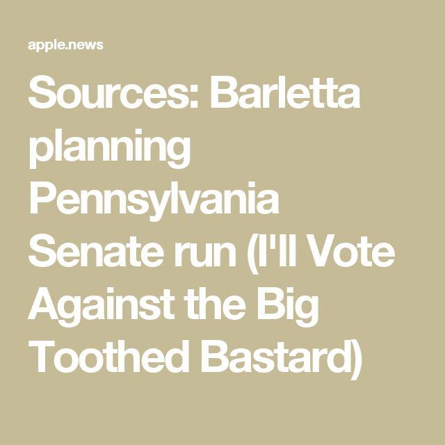 Sources: Barletta planning Pennsylvania Senate run (I'll Vote Against the Big Toothed Bastard)