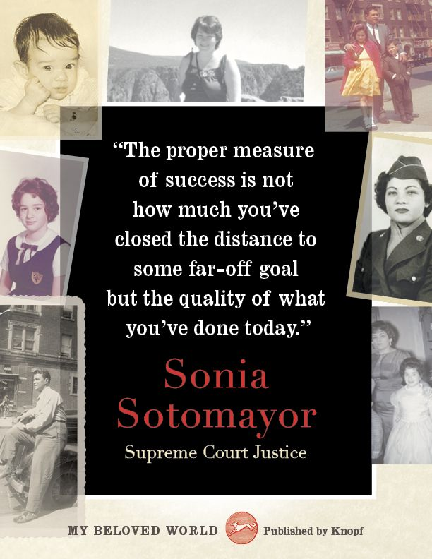 My Beloved World is filled with words of wisdom like these. By Sonia Sotomayor #books #knopf