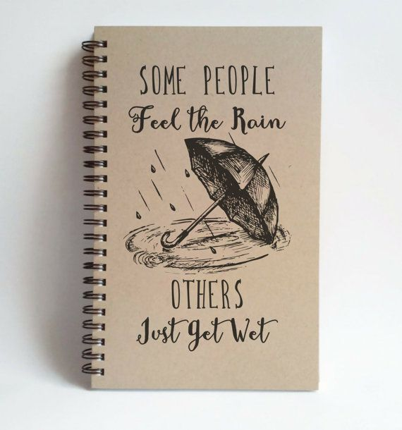 Some people feel the rain others just get wet by TheJournalCompany