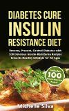 Free Kindle Book -   Diabetes Cure Insulin-Resistance Diet: Reverse, Prevent, Control Diabetes with 100 Delicious Insulin-Resistant Recipes Towards Healthy Lifestyle for All Ages (diabetes cure, diabetes for dummies)