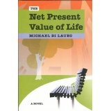 The Net Present Value of Life (Perfect Paperback)By Michael Di Lauro