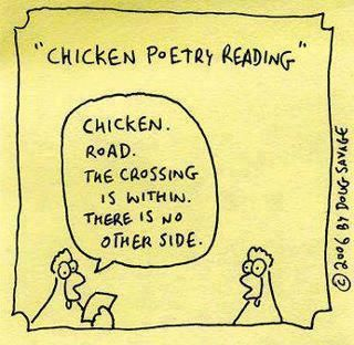 Why did the chicken cross the road answered through poetry! HAHA!