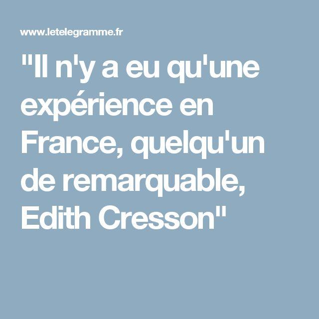 """""""Il n'y a eu qu'une expérience en France, quelqu'un de remarquable, Edith Cresson"""""""